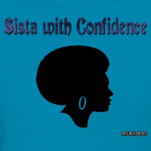 Sista with Confideace.png Women's T-Shirts - Women's T-Shirt