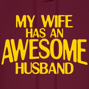 MY WIFE HAS AN AWESOME HUSBAND HOODIE - Men's Hoodie