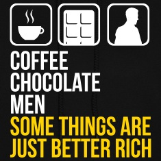 COFFEE CHOCOLATE MEN BETTER RICH HOODIE