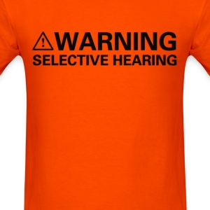 Selective Hearing (1) - Men's T-Shirt