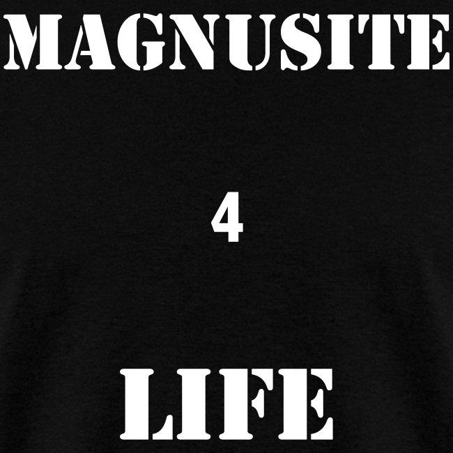 MAGNUSITE 4 LIFE T-SHIRT!!!