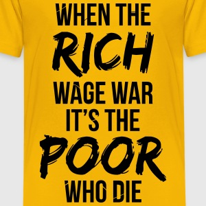 When The Rich Wage War Kids' Shirts - Kids' Premium T-Shirt