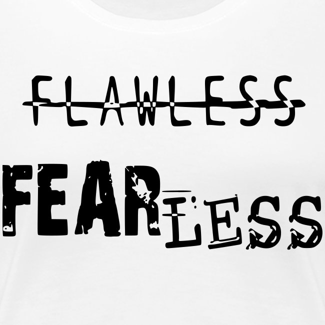 Fearless, not, Flawless