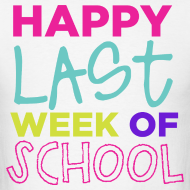 Design ~ New! Happy Last Week of School | Bright | Men's Basic