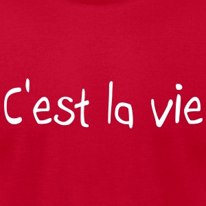 C'est la vie T-Shirts - Men's T-Shirt by American Apparel