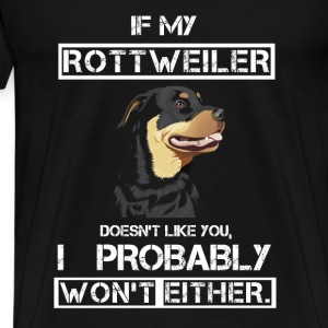 Rottweiler T-shirt -My rottweiler doesn't like you - Men's Premium T-Shirt