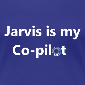 jarvis is my co-pilot Women's T-Shirts - Women's Premium T-Shirt
