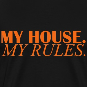 my house my rules T-Shirts - Men's Premium T-Shirt