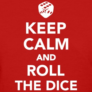 Keep calm and roll the dice Women's T-Shirts - Women's T-Shirt