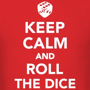 Keep calm and roll the dice T-Shirts - Men's T-Shirt