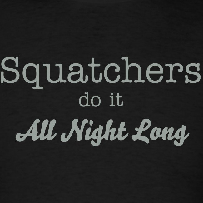 Squatchers Do It All Night Long