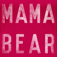 Design ~ Mama Bear T-shirt