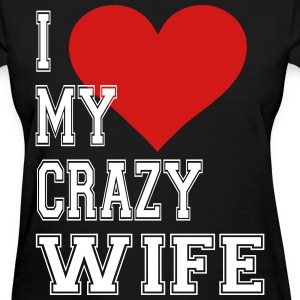 I Love My Crazy Wife Women's T-Shirts - Women's T-Shirt