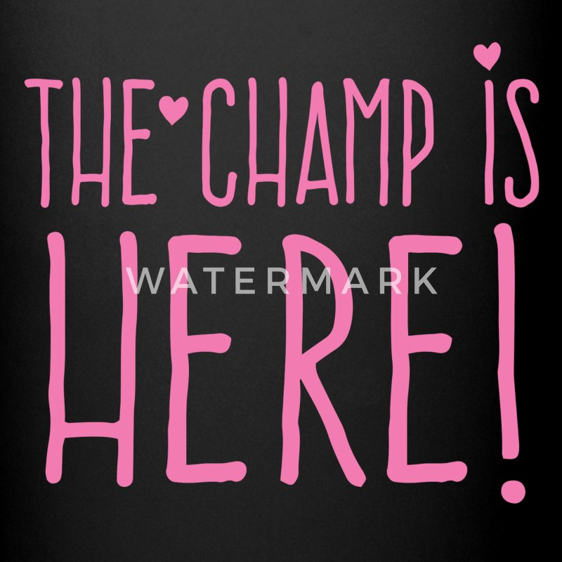 the champ is here! in cute Girly font Mugs & Drinkware - Full Color Mug