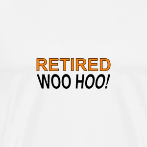 Retired Woo Hoo - Men's Premium T-Shirt