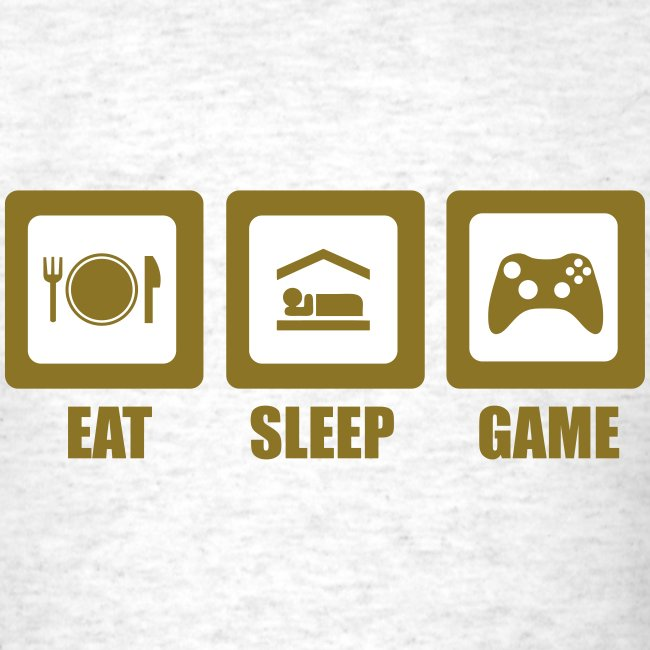 Eat, Sleep, Game