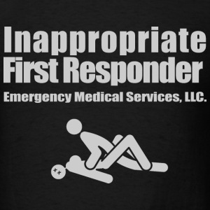 Inappropriate First Responder - Men's T-Shirt