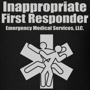 Inappropriate EMT T-Shirts - Men's T-Shirt