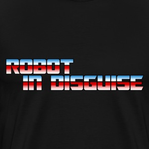 Robot in Disguise Good - Men's Premium T-Shirt