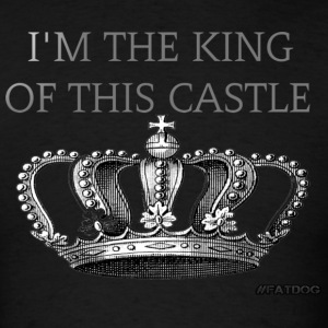 King of the Castle T-Shirts - Men's T-Shirt