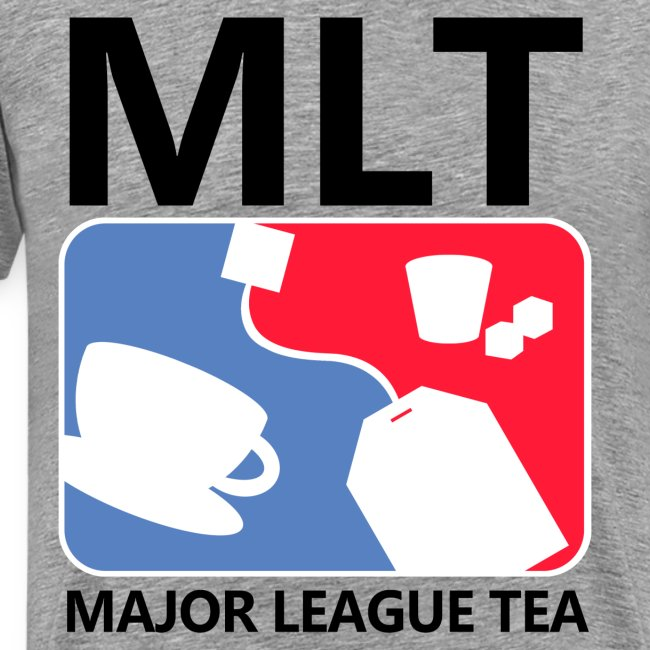 Major League Tea... T.