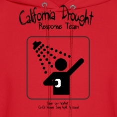 California Drought Response Team...shower with ME! Hoodies