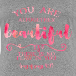 Beautiful - Song of Songs - Women's Premium T-Shirt