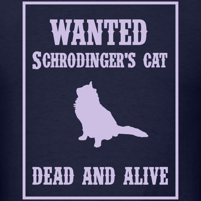 Wanted - Schrodinger's Cat
