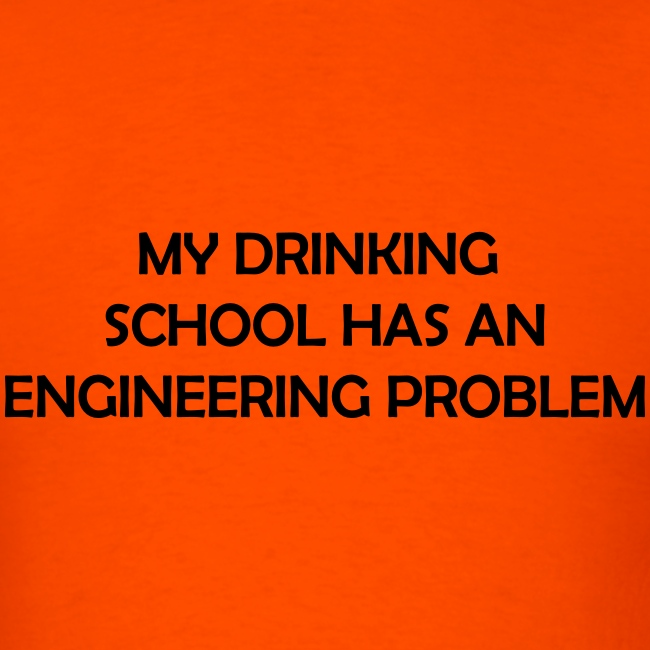 My drinking school has an engineering problem