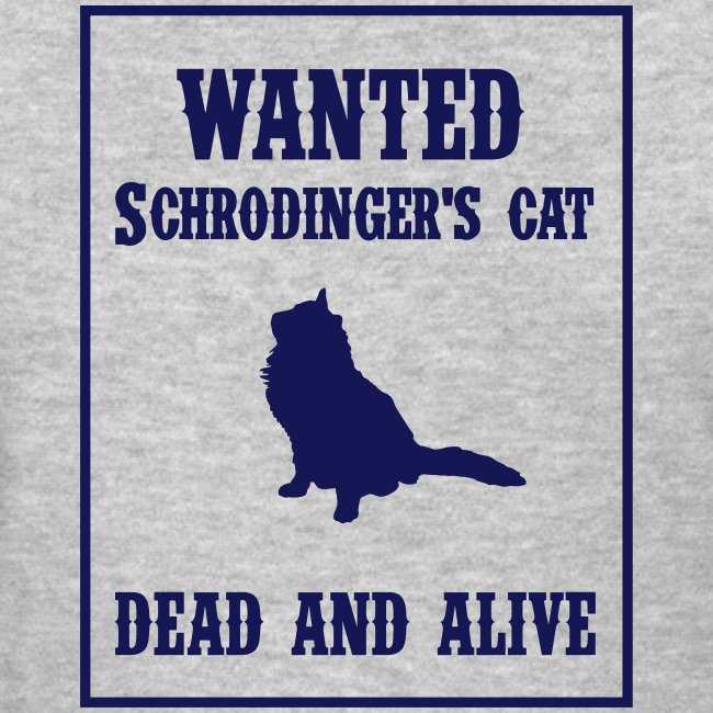 Wanted - Schrodinger's Cat (F)