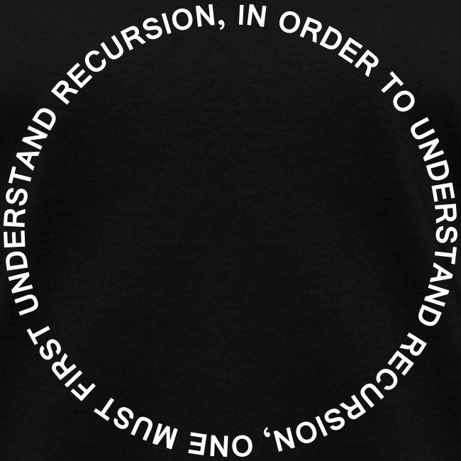 In order to understand recursion (F)