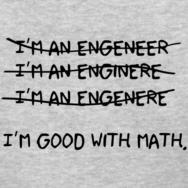 I'm an engineer (F)
