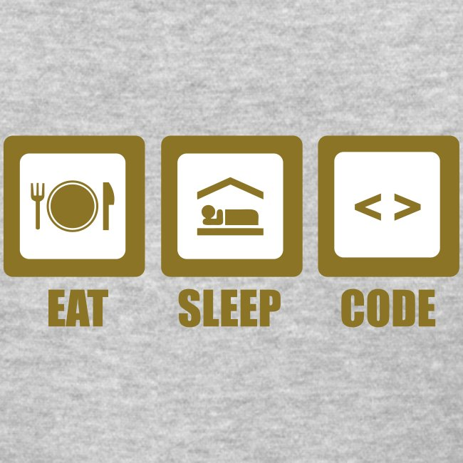 Eat, Sleep, Code (F)