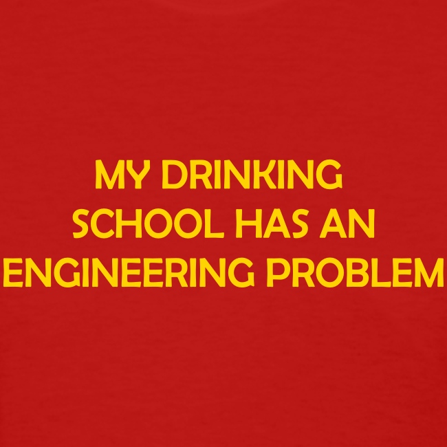 My drinking school has an engineering problem (F)