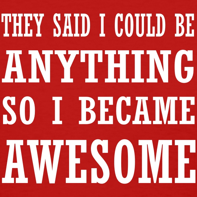 ...So I became awesome (F)