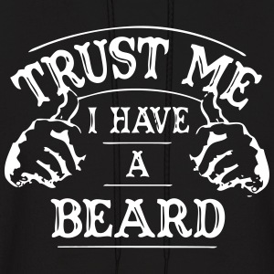 Trust Me - I Have a Beard Hoodies - Men's Hoodie