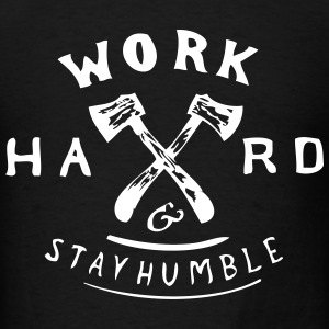 Work hard and Stay Humble T-Shirts - Men's T-Shirt