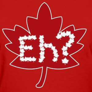 EH canada day humor - Women's T-Shirt