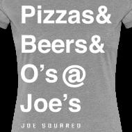 Design ~ pizzas&beers&joe's women's grey