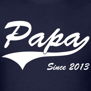 Papa Since 2013 T-Shirts - Men's T-Shirt