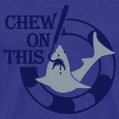 Chew On This (2c) blue T-Shirt