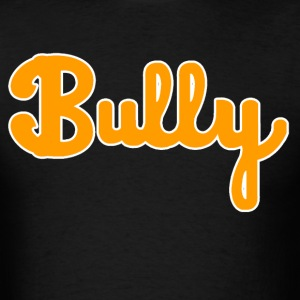 bully T-Shirts - Men's T-Shirt