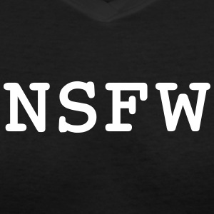 NSFW (Not Safe For Work) T-Shirts - Women's V-Neck T-Shirt