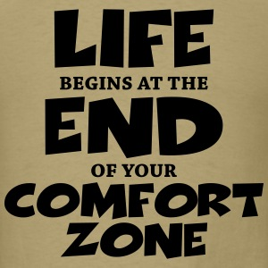 Life begins at the end of your comfort zone T-Shirts - Men's T-Shirt