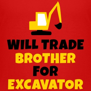 Will trade brother for excavator Kids' Shirts - Kids' Premium T-Shirt