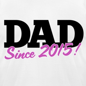 new dad for first fathers day 2015 - Men's T-Shirt by American Apparel