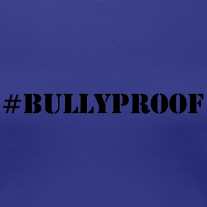 LADIES BULLYPROOF  TEE - Women's Premium T-Shirt