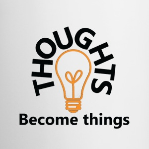 thoughts become things - Coffee/Tea Mug