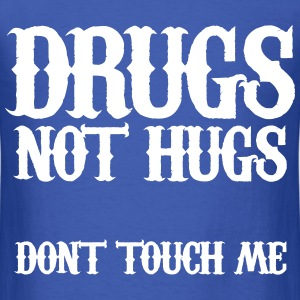 Drugs Not Hugs Don't Touch Me T-Shirts - Men's T-Shirt