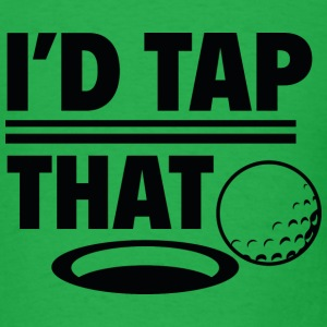 I'd Tap That - Men's T-Shirt